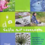 """Das Buch """"Selfie mit Löwenzahn"""" gibt viele Tipps zum digitalen und kreativen Entdecken der Natur."""
