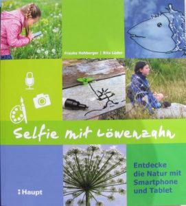 """Buchtitel """"Selfie mit Löwenzahn. Entdecke die Natur mit Smartphone und Tablet"""""""